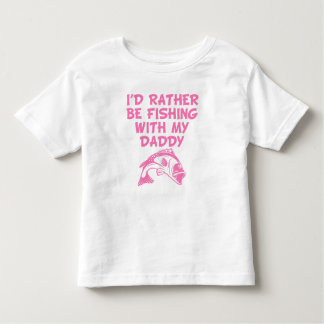 I'd Rather Be Fishing With My Daddy Toddler T-shirt