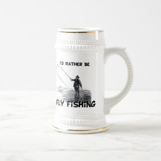 Id Rather Be Fly Fishing Beer Stein