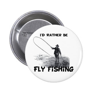 Id Rather Be Fly Fishing Buttons