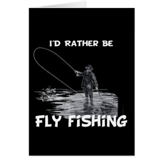 Id Rather Be Fly Fishing Greeting Card