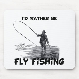 Id Rather Be Fly Fishing Mousepad