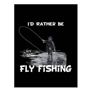 Id Rather Be Fly Fishing Post Cards