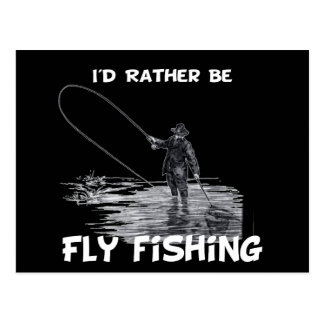 Id Rather Be Fly Fishing Post Card