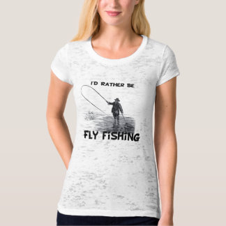 Id Rather Be Fly Fishing Shirt