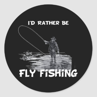 Id Rather Be Fly Fishing Round Sticker