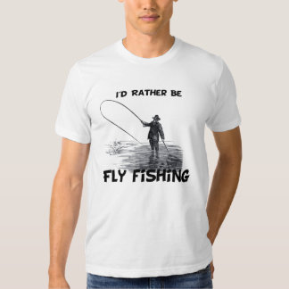 Id Rather Be Fly Fishing Tee Shirt