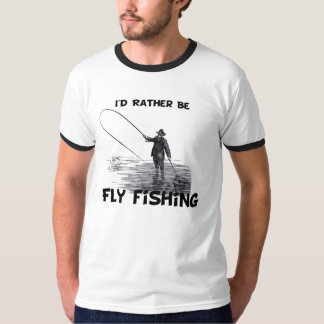 Id Rather Be Fly Fishing Tshirts