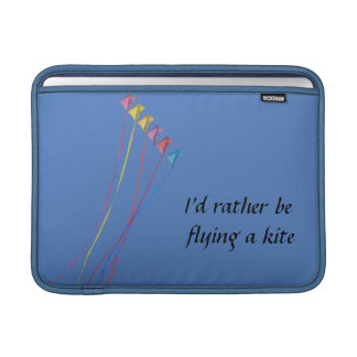I'd Rather Be Flying a Kite MacBook Air Sleeves