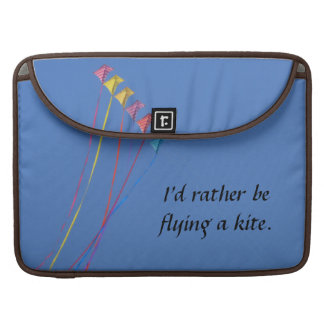 I'd Rather Be Flying a Kite Sleeve For MacBook Pro