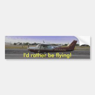 I'd rather be flying! bumper sticker