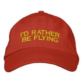 I'D RATHER BE FLYING EMBROIDERED BASEBALL HAT