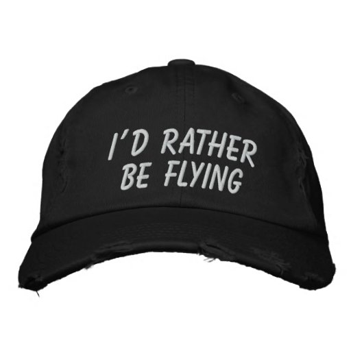 I'D RATHER BE FLYING EMBROIDERED BASEBALL CAPS