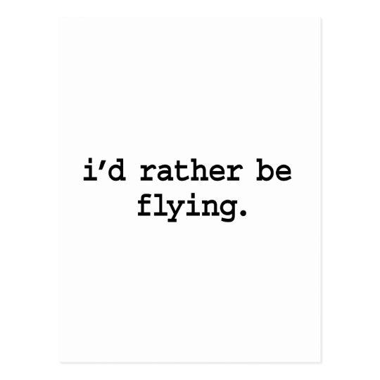 i'd rather be flying. postcard