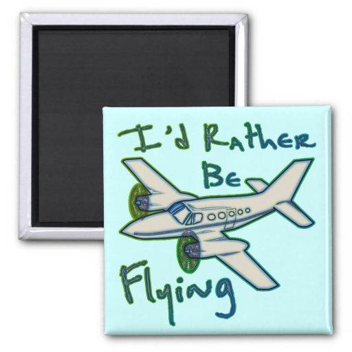 I'd Rather Be Flying Refrigerator Magnet