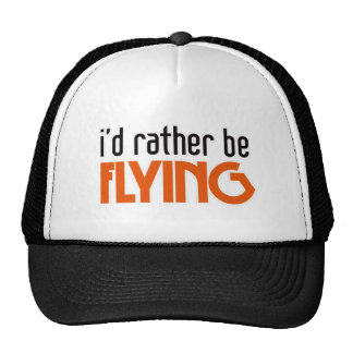 I'd Rather be Flying Trucker Hat