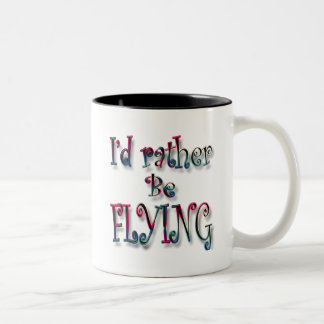 I'd rather be FLYING Two-Tone Coffee Mug