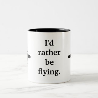 I'd rather be flying. Two-Tone coffee mug