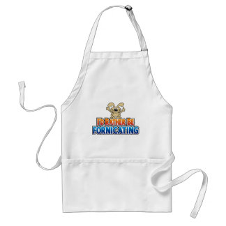 I'd Rather Be Fornicating Apron