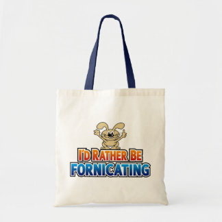 I'd Rather Be Fornicating Bag