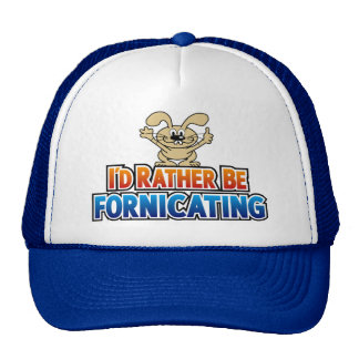 I'd Rather Be Fornicating Trucker Hats