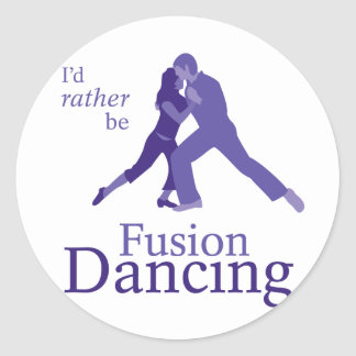 I'd Rather Be Fusion Dancing Classic Round Sticker