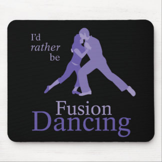 I'd Rather Be Fusion Dancing Mouse Pad