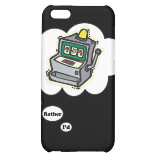 I'd rather be Gambling Slot Machines iPhone 5C Cases