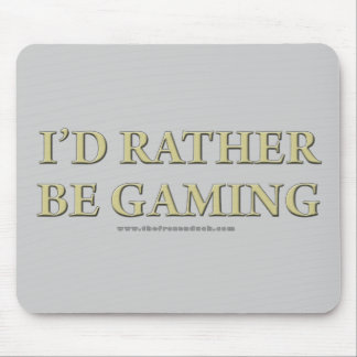 I'd Rather be Gaming Mouse Pad