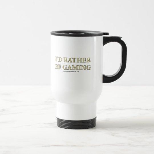 I'd Rather be Gaming Travel Mug