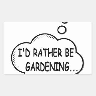 I'd Rather Be Gardening Rectangular Sticker
