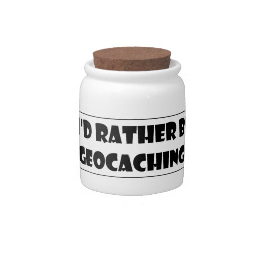 I'd rather be Geocaching! Candy Jar