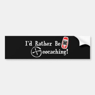 I'd Rather Be Geocaching! Car Bumper Sticker