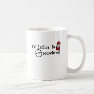 I'd Rather Be Geocaching! Coffee Mug
