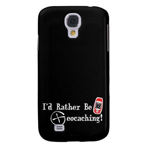 I'd Rather Be Geocaching Galaxy S4 Cover