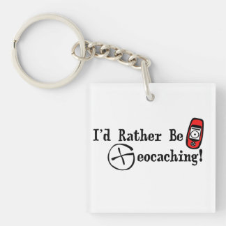 I'd Rather Be Geocaching Keychain