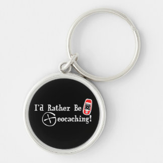 I'd Rather Be Geocaching! Keychain