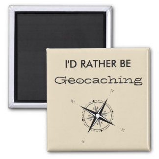 I'd Rather Be Geocaching Magnet