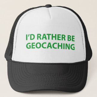 I'd Rather Be Geocaching Trucker Hat
