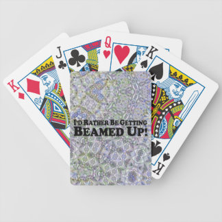I'd Rather Be Getting Beamed Up - Multi-Products Bicycle Playing Cards