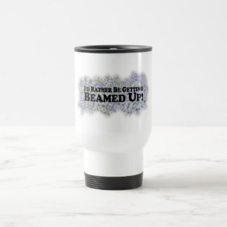I'd Rather Be Getting Beamed Up - Multi-Products Travel Mug