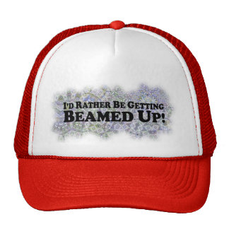 I'd Rather Be Getting Beamed Up - Multi-Products Trucker Hat