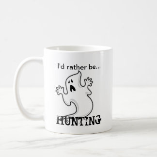 I'd rather be Ghost Hunting Coffee Mug