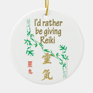 I'd rather be giving Reiki Ceramic Ornament