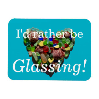 I'd rather be glassing sea glass beach flexible magnets