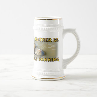 I'd Rather Be GOLD PANNING 18 Oz Beer Stein