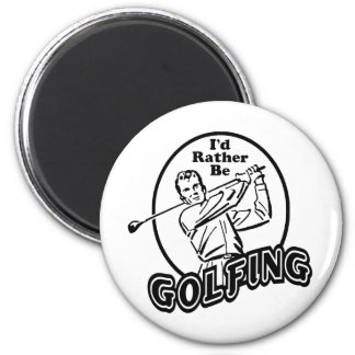 I'd Rather be Golfing 2 Inch Round Magnet