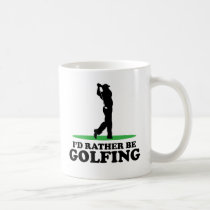 I'd Rather Be Golfing Coffee Mug