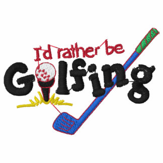 I'd Rather Be Golfing Embroidered Polo Shirt