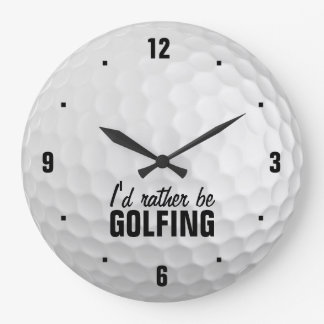 I'd rather be golfing large clock