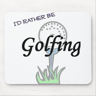 I'd rather be Golfing mousepad. Mouse Pad
